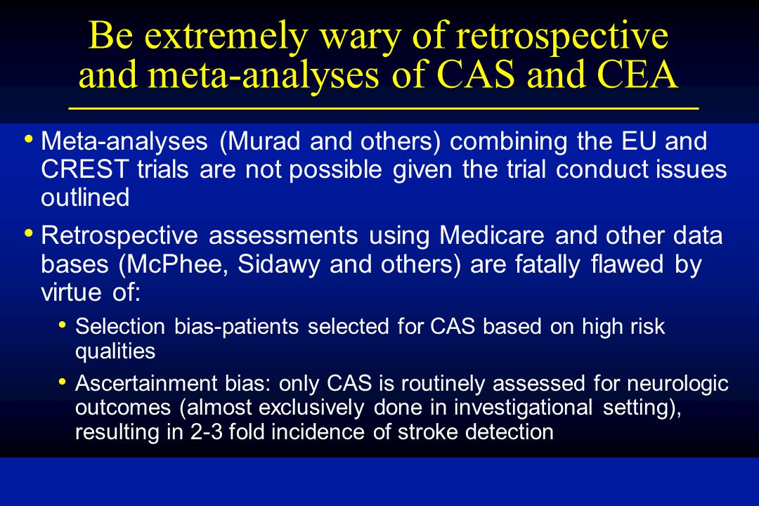 Be extremely wary of retrospective and meta-analyses of CAS and CEA