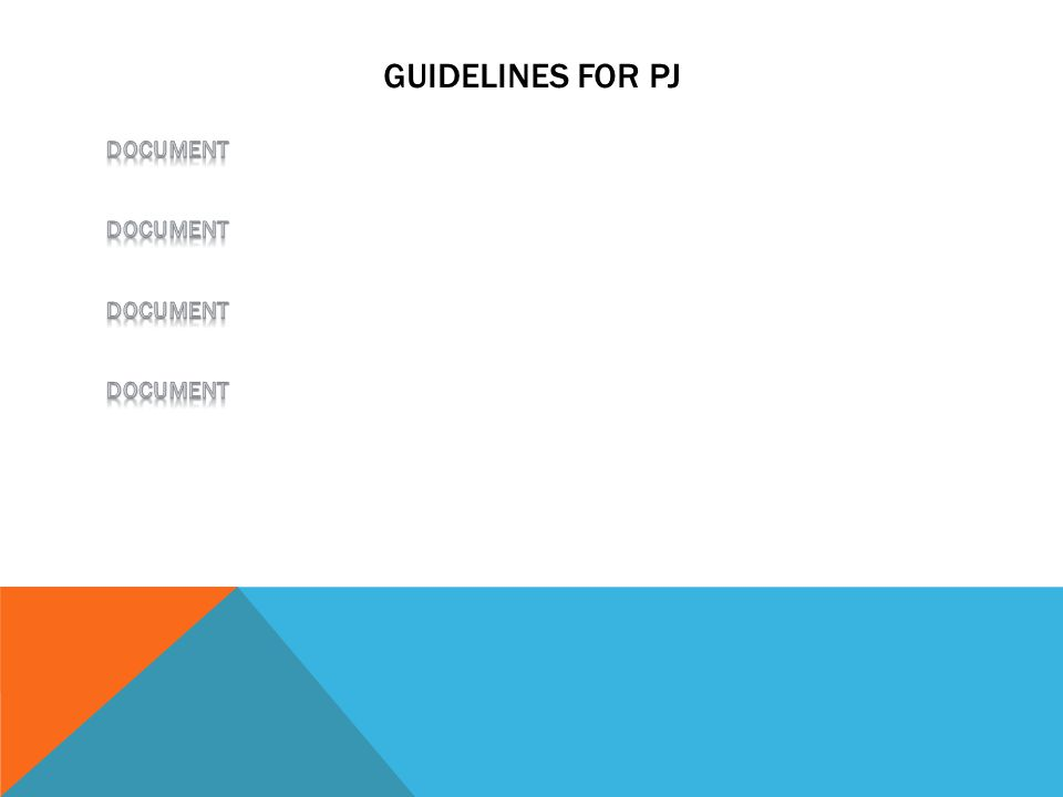 Guidelines for PJ DOCUMENT