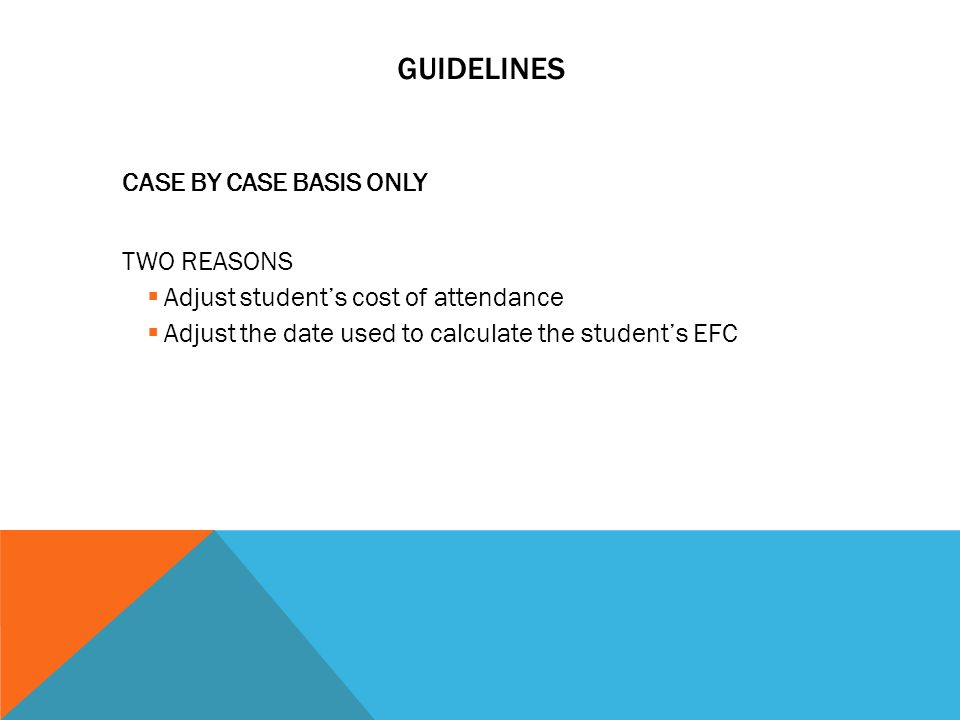 Guidelines CASE BY CASE BASIS ONLY TWO REASONS