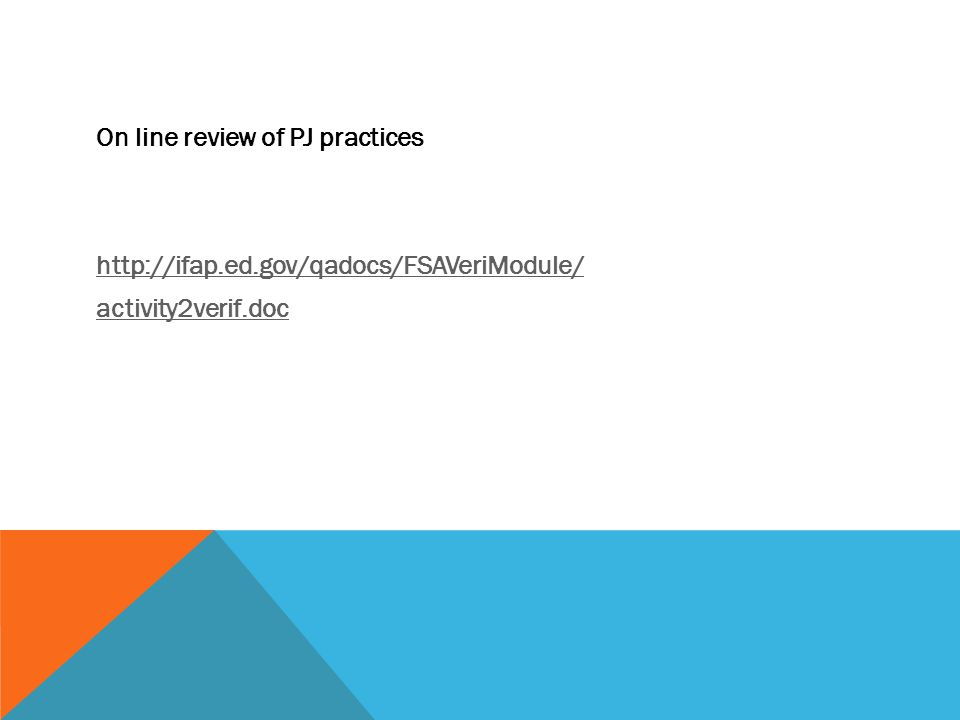 On line review of PJ practices http://ifap. ed
