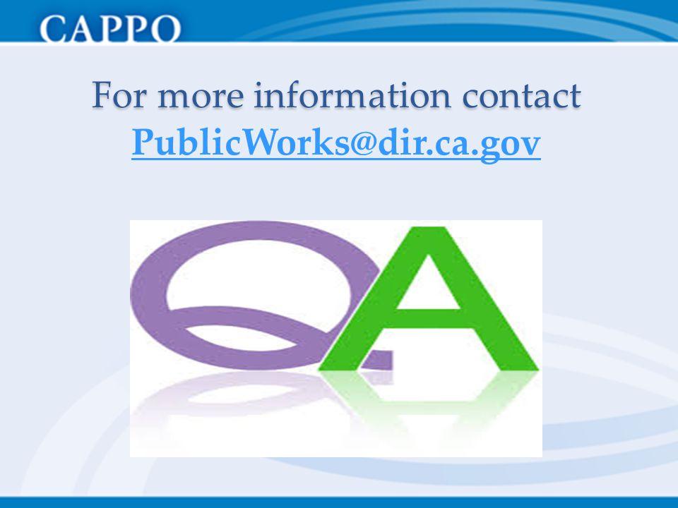 For more information contact PublicWorks@dir.ca.gov