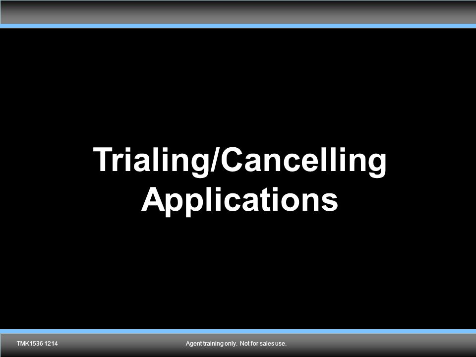 Trialing/Cancelling Applications