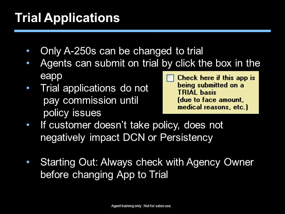 Trial Applications Only A-250s can be changed to trial