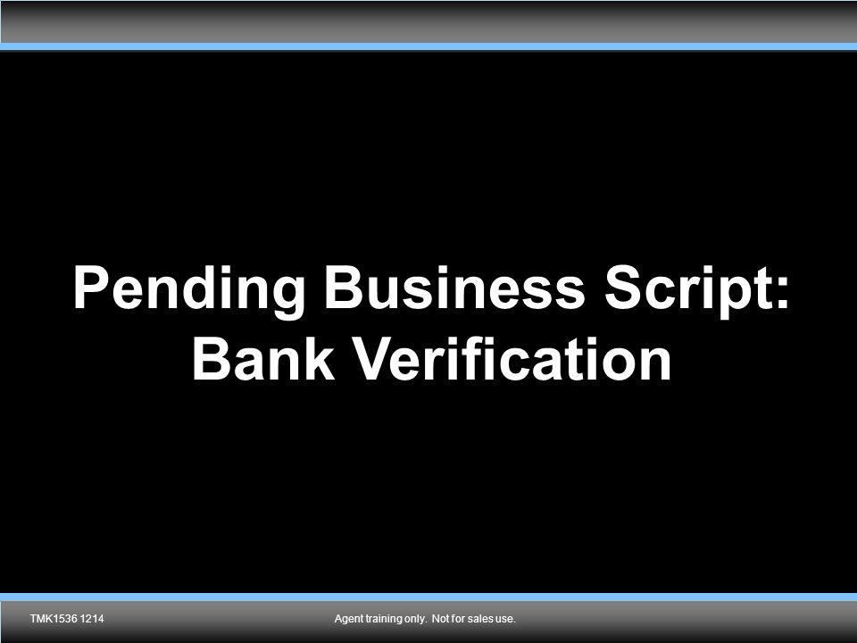 Pending Business Script: Bank Verification