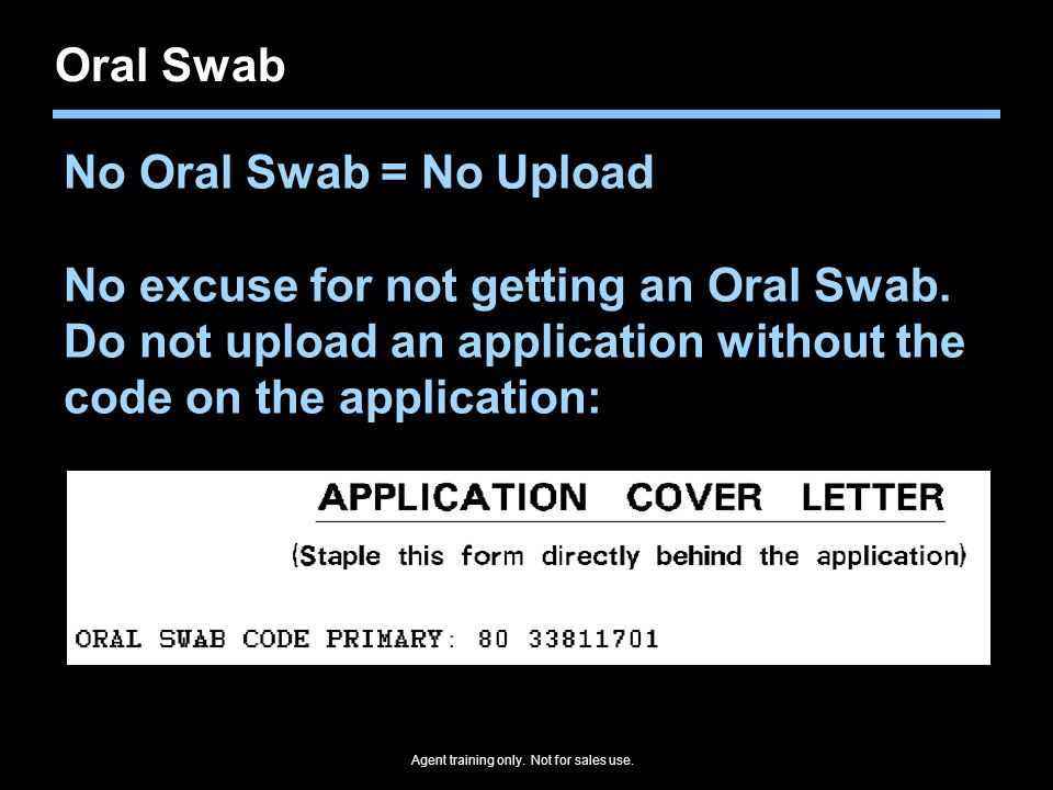 No excuse for not getting an Oral Swab.