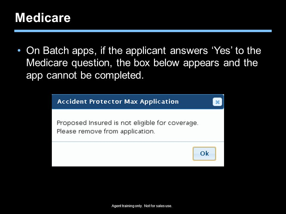 Medicare On Batch apps, if the applicant answers 'Yes' to the Medicare question, the box below appears and the app cannot be completed.