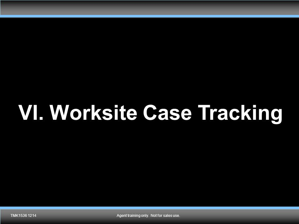 VI. Worksite Case Tracking