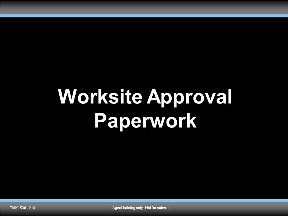 Worksite Approval Paperwork
