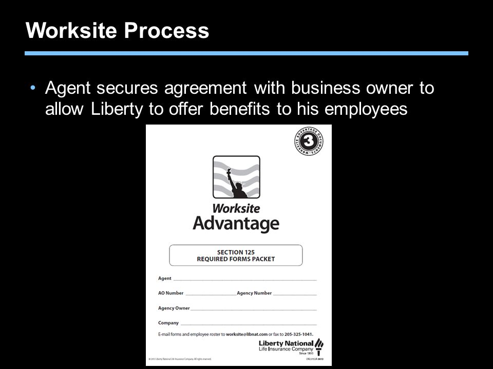 Worksite Process Agent secures agreement with business owner to allow Liberty to offer benefits to his employees.