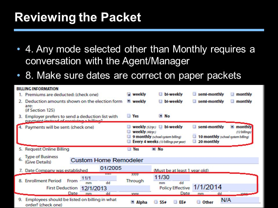 Reviewing the Packet 4. Any mode selected other than Monthly requires a conversation with the Agent/Manager.