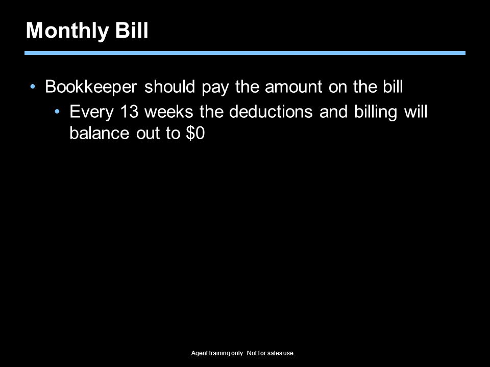 Monthly Bill Bookkeeper should pay the amount on the bill