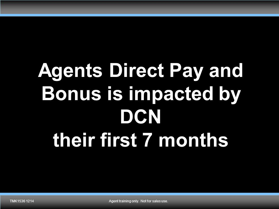 Agents Direct Pay and Bonus is impacted by
