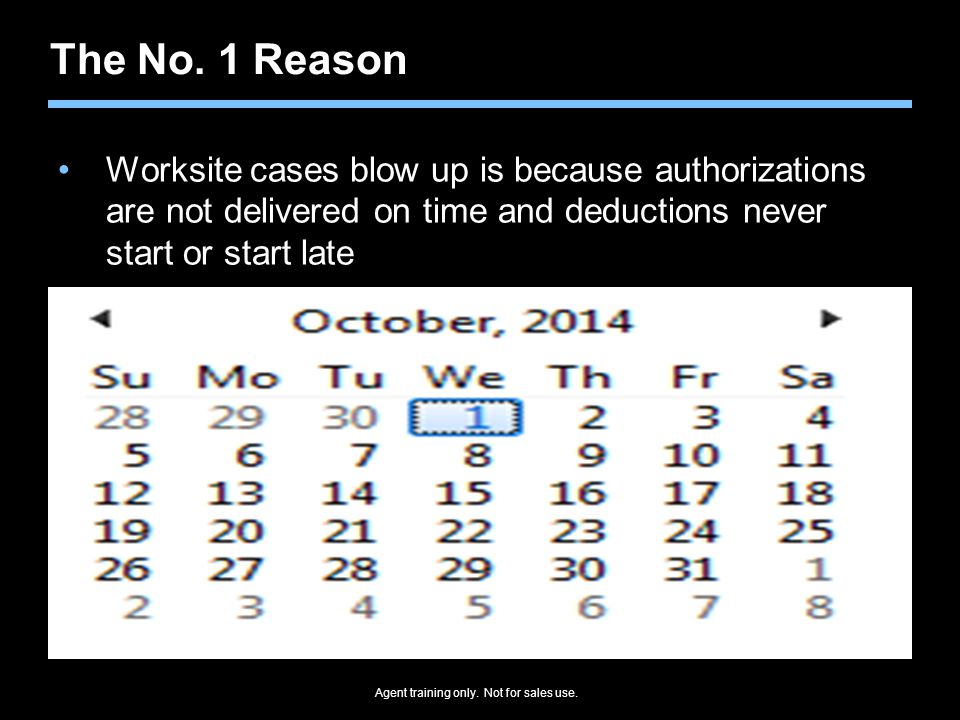 The No. 1 Reason Worksite cases blow up is because authorizations are not delivered on time and deductions never start or start late.