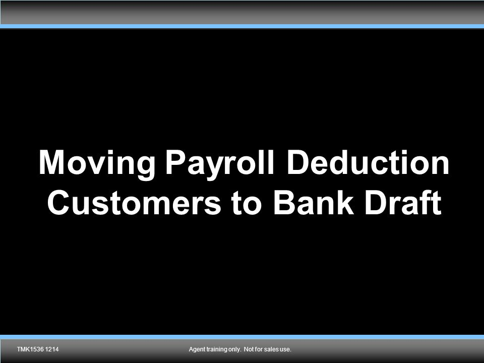 Moving Payroll Deduction Customers to Bank Draft