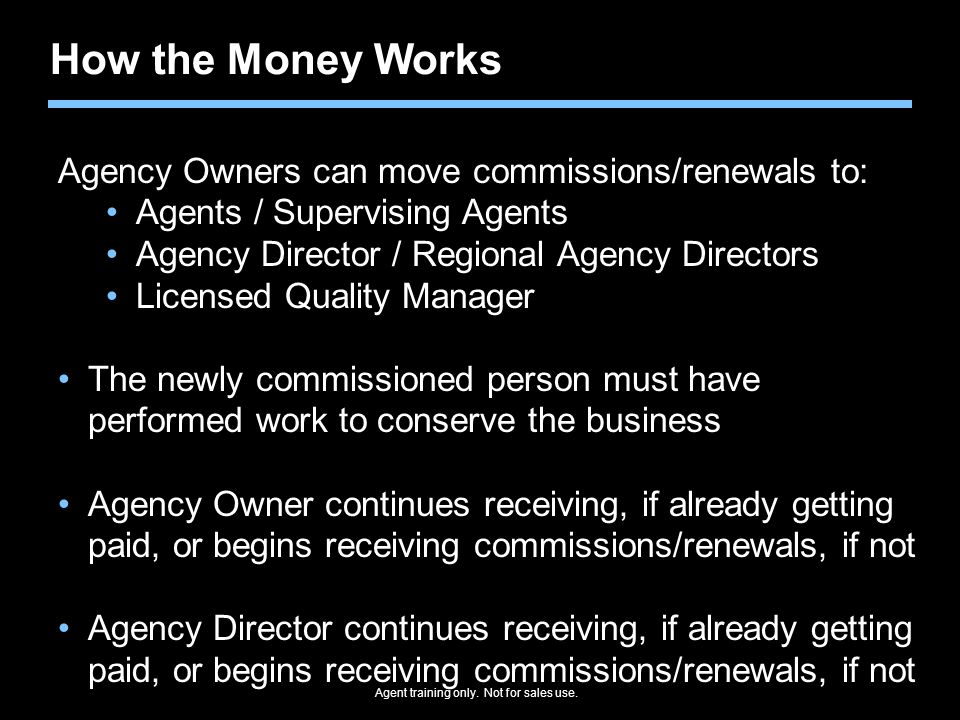 How the Money Works Agency Owners can move commissions/renewals to: