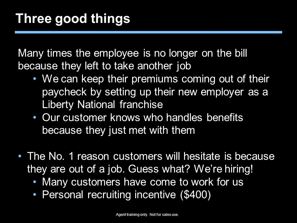 Three good things Many times the employee is no longer on the bill because they left to take another job.