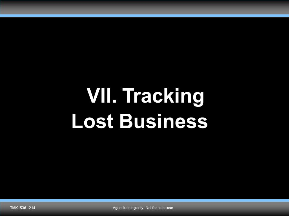 VII. Tracking Lost Business