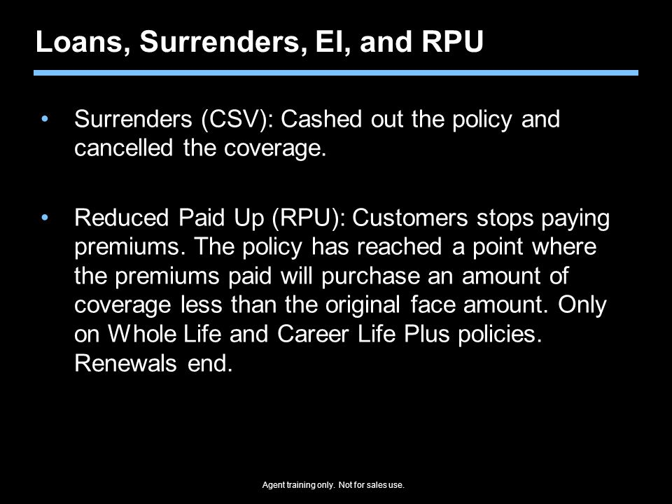 Loans, Surrenders, EI, and RPU