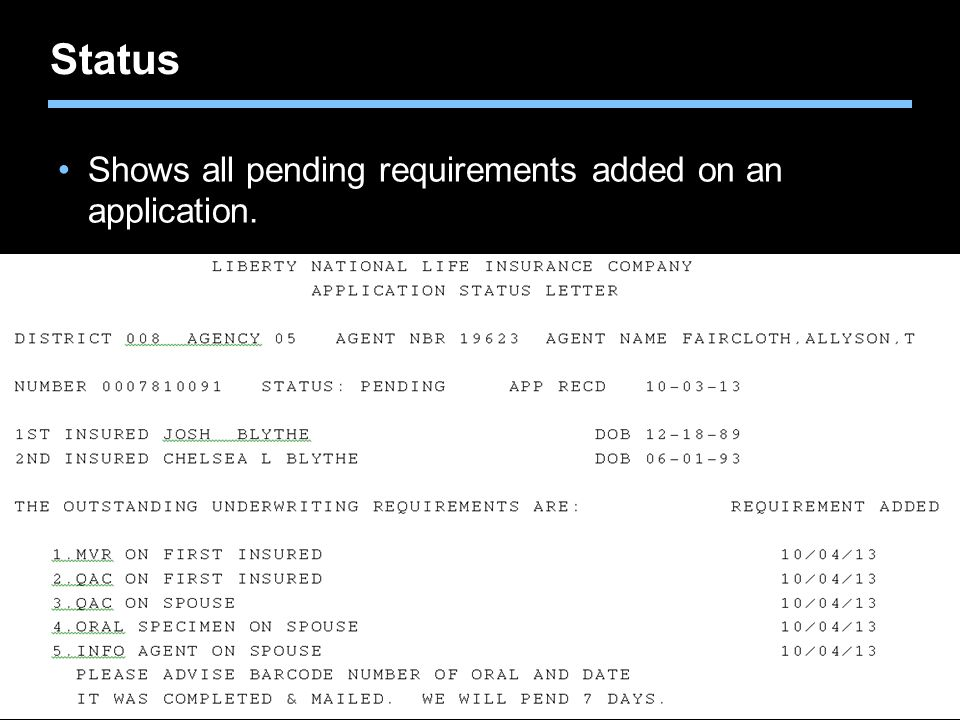 Status Shows all pending requirements added on an application.