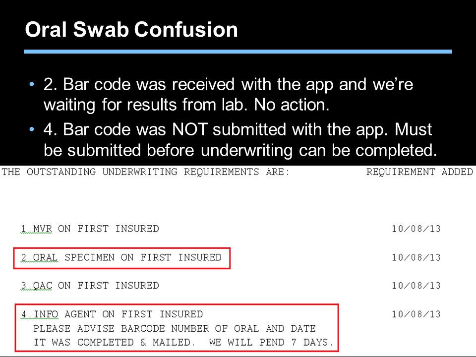 Oral Swab Confusion 2. Bar code was received with the app and we're waiting for results from lab. No action.