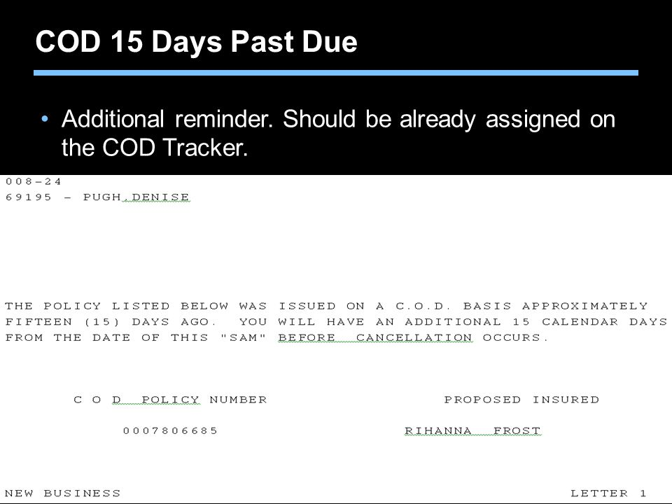 COD 15 Days Past Due Additional reminder. Should be already assigned on the COD Tracker.