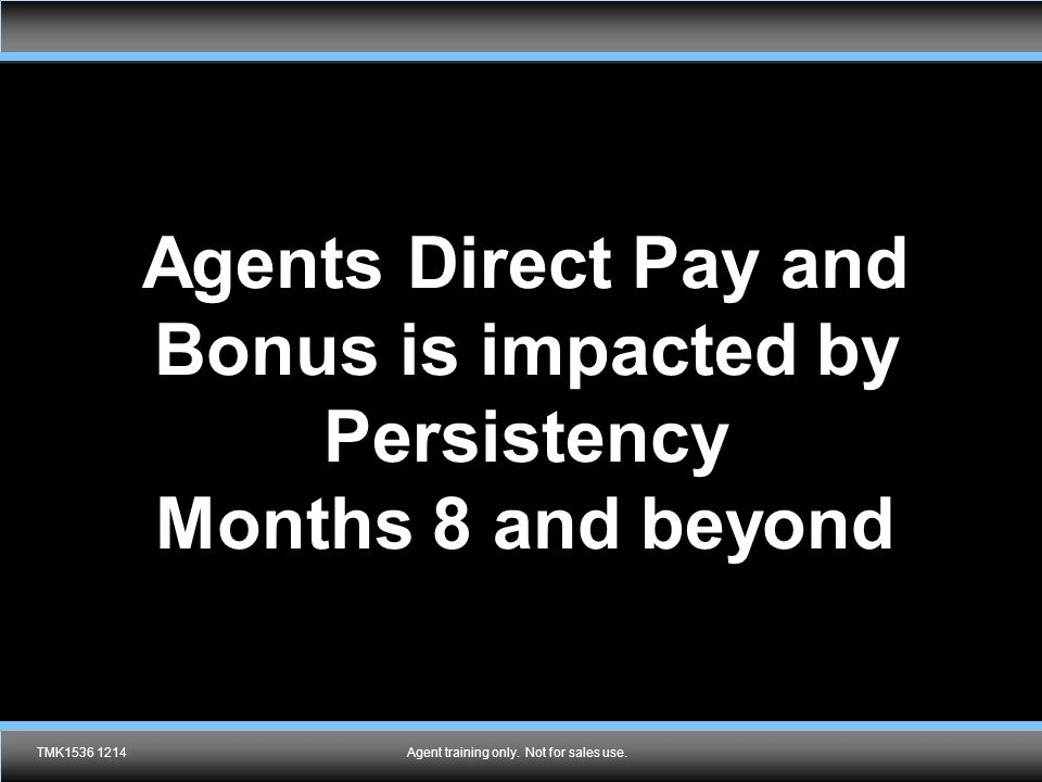 Agents Direct Pay and Bonus is impacted by Persistency