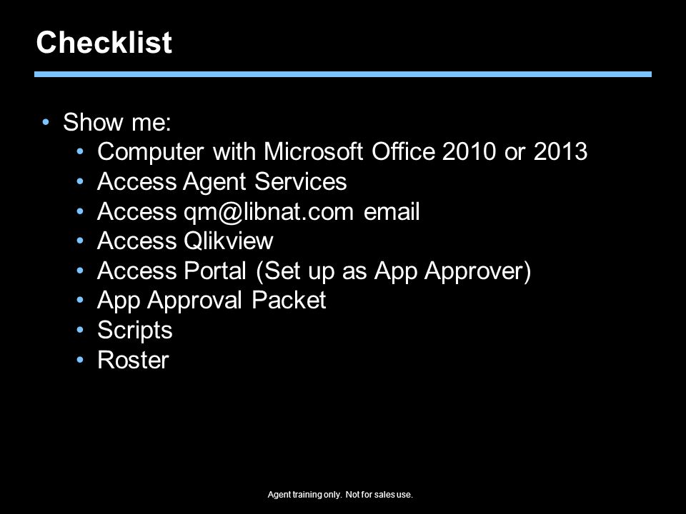 Checklist Show me: Computer with Microsoft Office 2010 or 2013