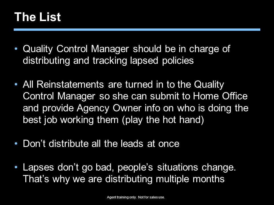 The List Quality Control Manager should be in charge of distributing and tracking lapsed policies.