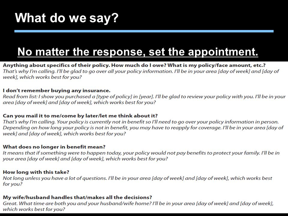 What do we say No matter the response, set the appointment.