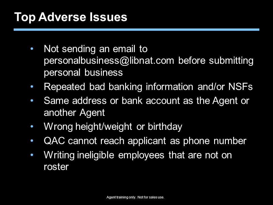 Top Adverse Issues Not sending an email to personalbusiness@libnat.com before submitting personal business.