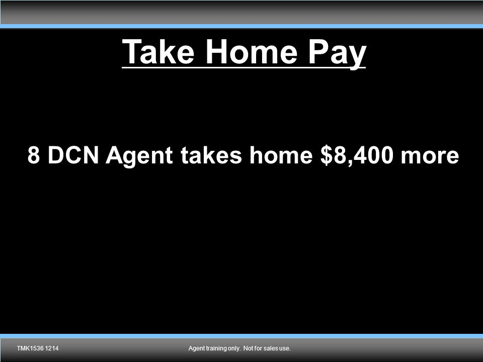 8 DCN Agent takes home $8,400 more