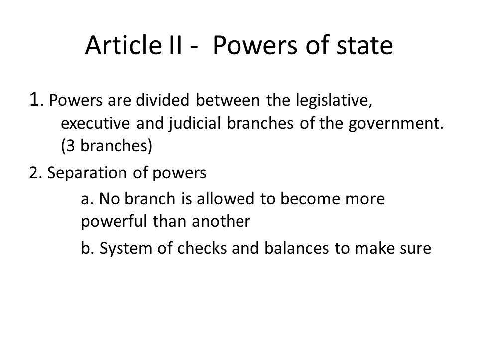 Article II - Powers of state