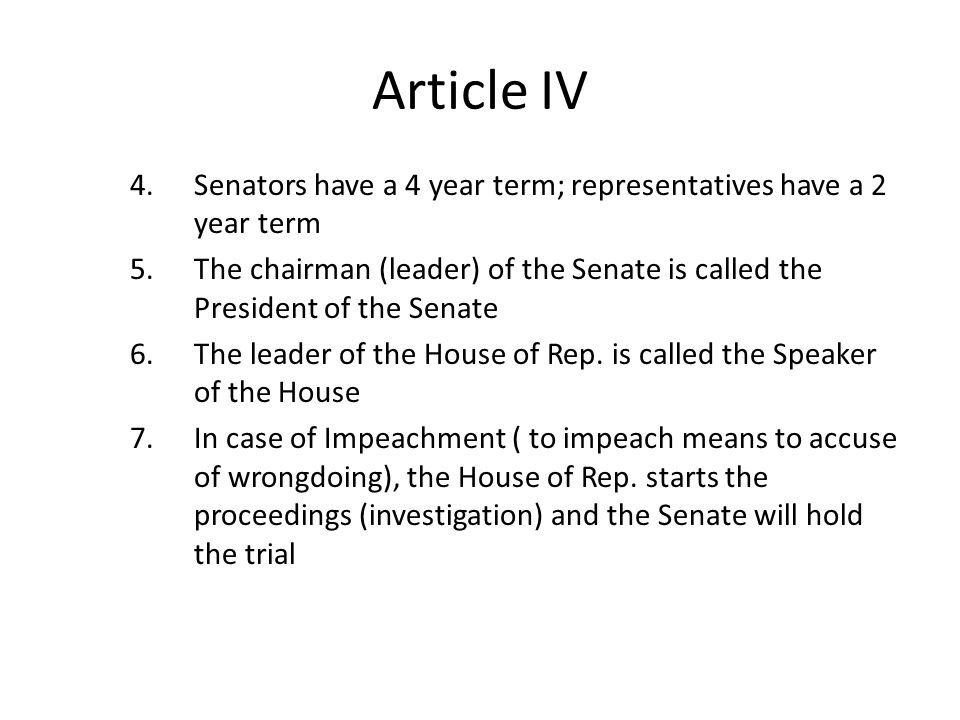Article IV Senators have a 4 year term; representatives have a 2 year term.