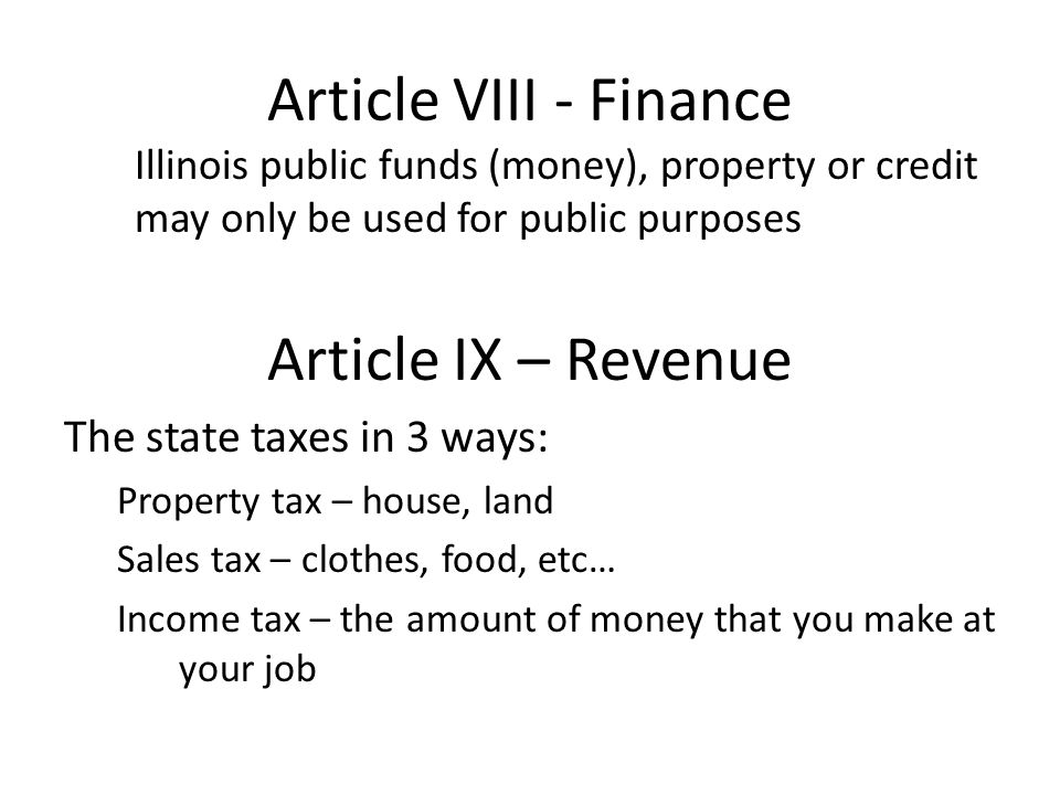 Article VIII - Finance Article IX – Revenue The state taxes in 3 ways: