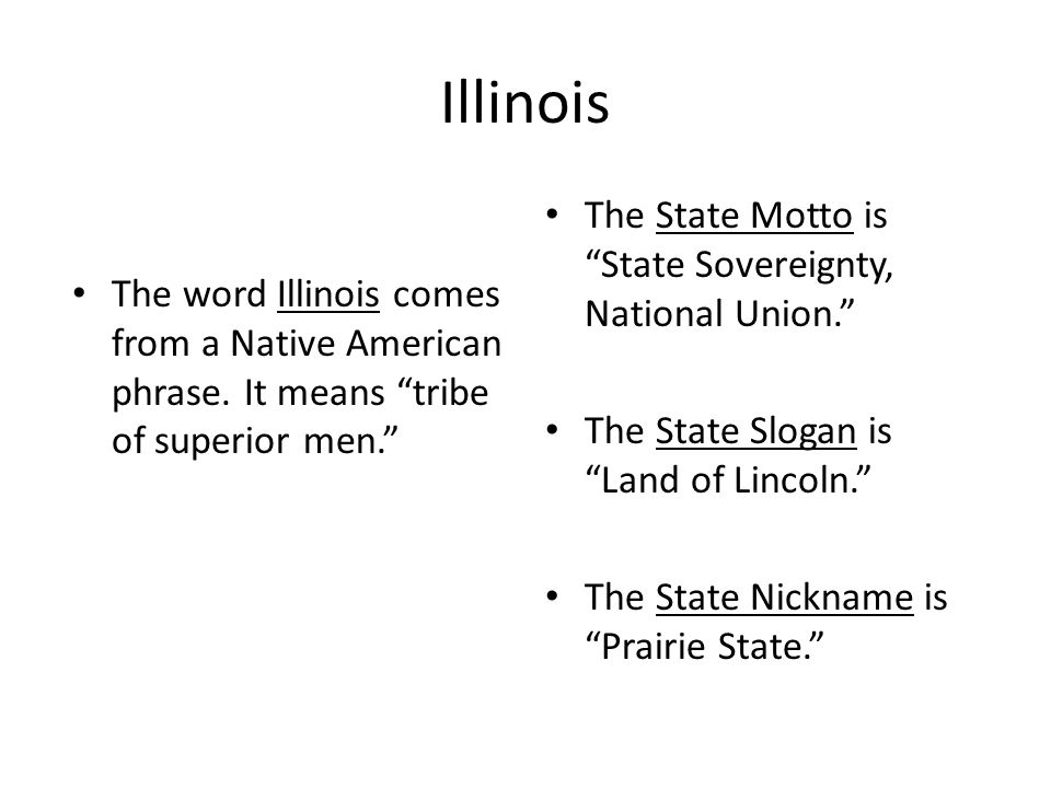 Illinois The State Motto is State Sovereignty, National Union.