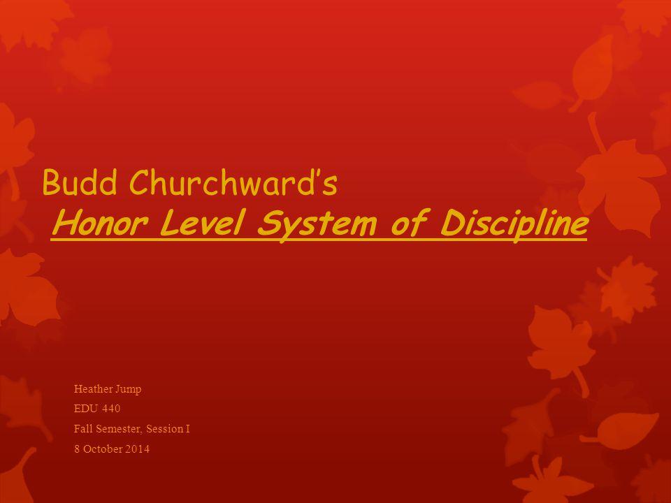 Budd Churchward's Honor Level System of Discipline