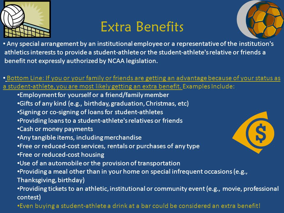 Extra Benefits Any special arrangement by an institutional employee or a representative of the institution s.