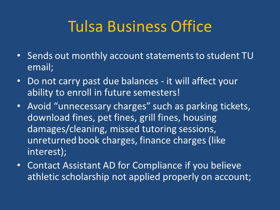 Tulsa Business Office Sends out monthly account statements to student TU email;