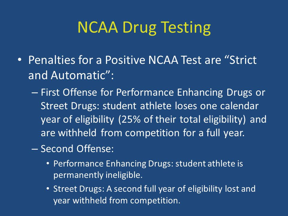 NCAA Drug Testing Penalties for a Positive NCAA Test are Strict and Automatic :