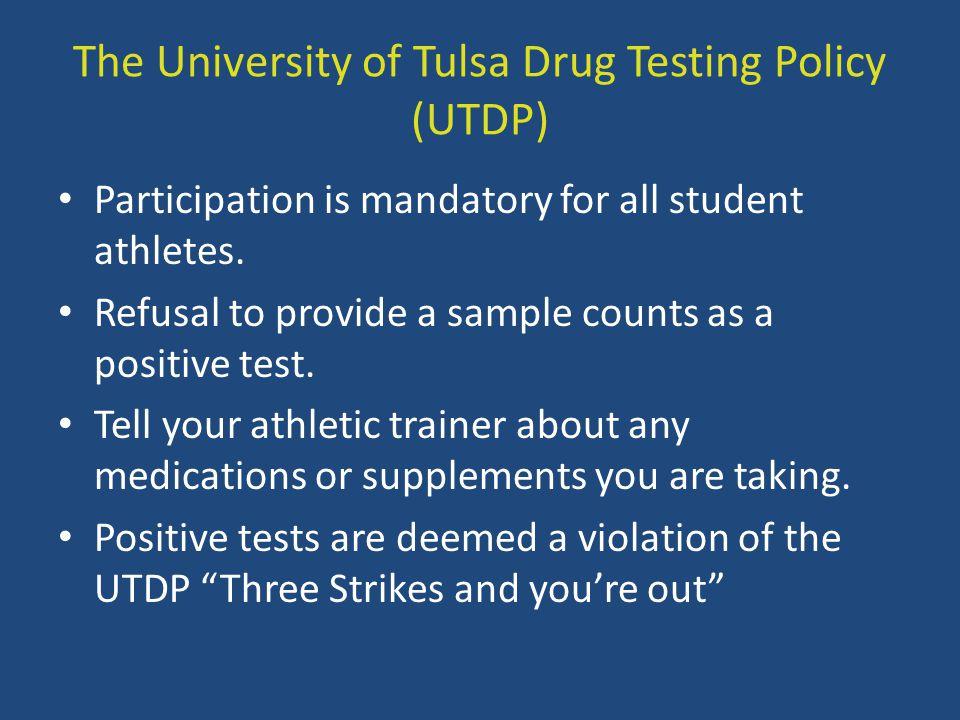 The University of Tulsa Drug Testing Policy (UTDP)