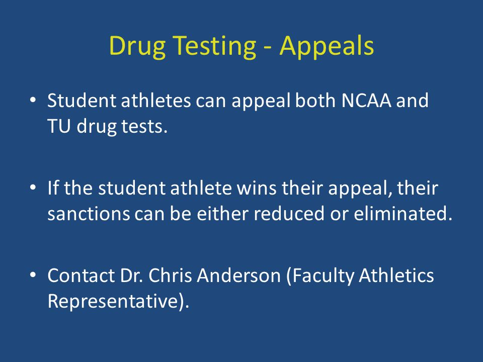 Drug Testing - Appeals Student athletes can appeal both NCAA and TU drug tests.