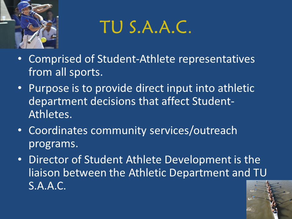 TU S.A.A.C. Comprised of Student-Athlete representatives from all sports.