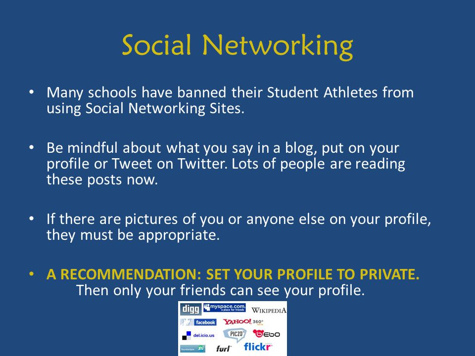 Social Networking Many schools have banned their Student Athletes from using Social Networking Sites.