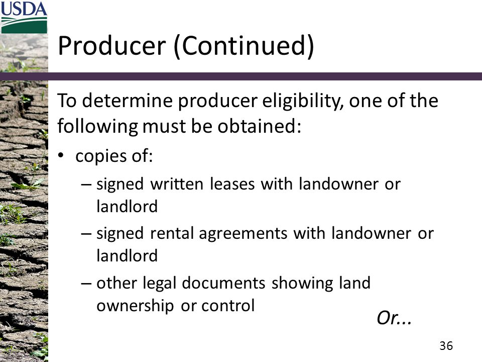 Producer (Continued) To determine producer eligibility, one of the following must be obtained: copies of: