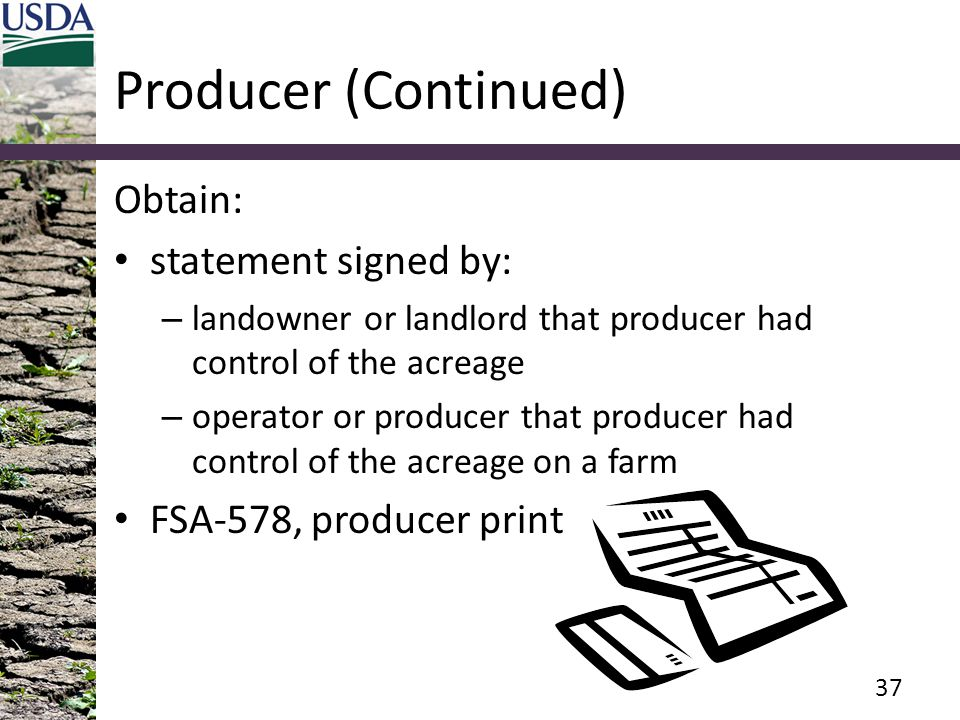 Producer (Continued) Obtain: statement signed by: