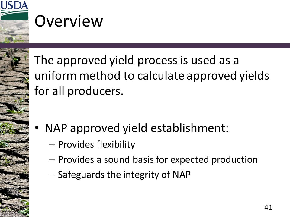 Overview The approved yield process is used as a uniform method to calculate approved yields for all producers.