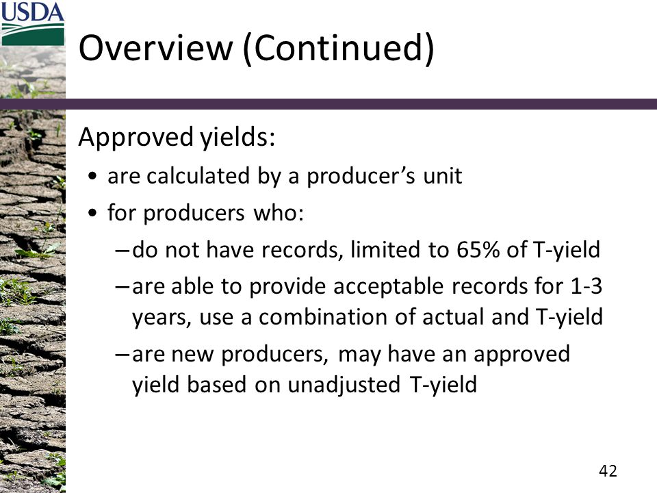 Overview (Continued) Approved yields: