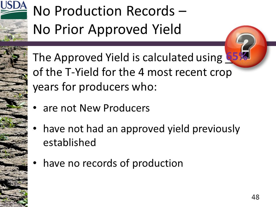 No Production Records – No Prior Approved Yield