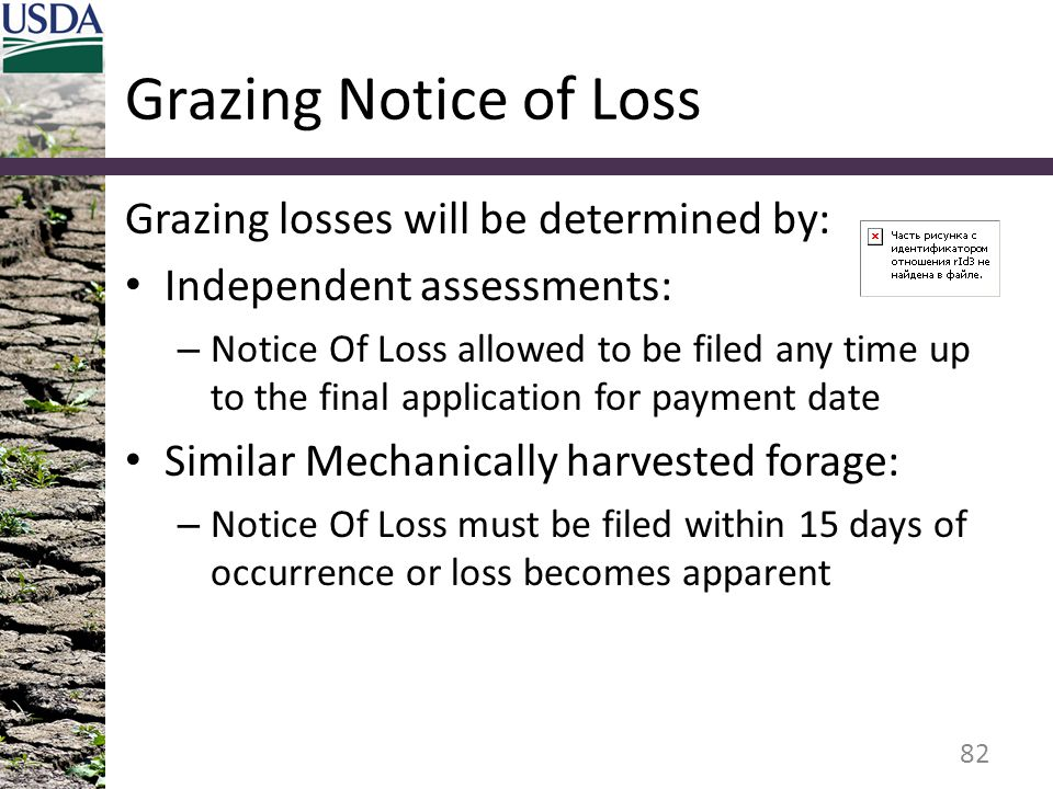 Grazing Notice of Loss Grazing losses will be determined by: