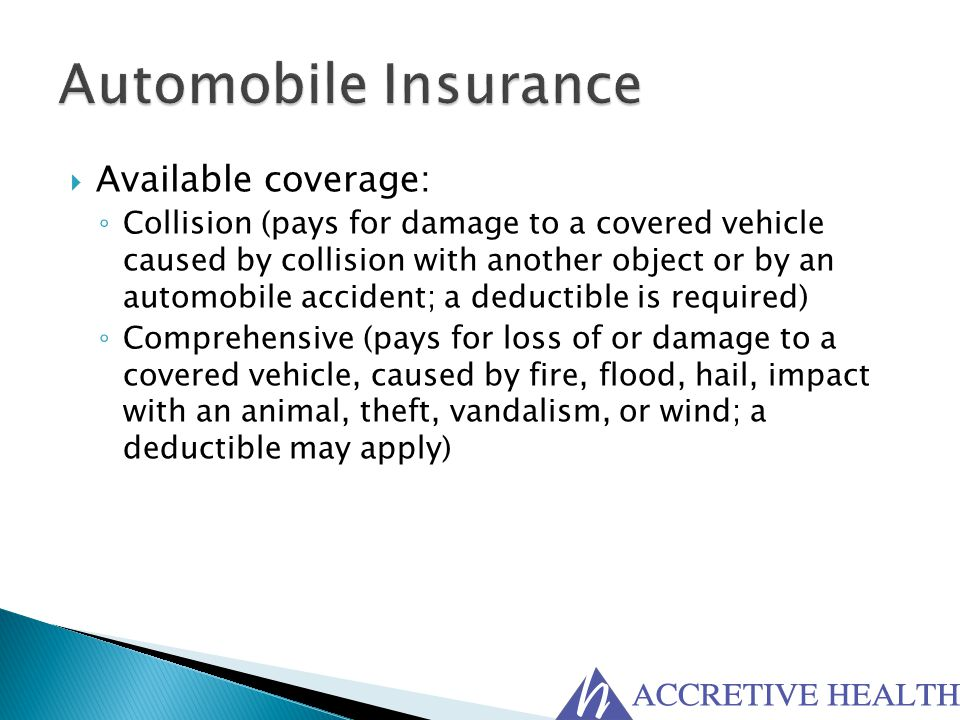 Automobile Insurance Available coverage: